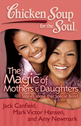 """Learning to Trust,"" Chicken Soup for the Soul: The Magic of Mothers and Daughters"