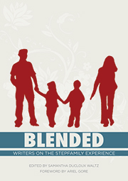 Blended: Writers on the Stepfamily Experience