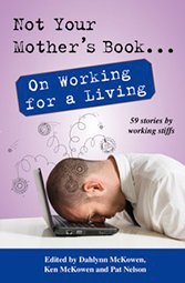 Not Your Mother's Book on Working for a Living